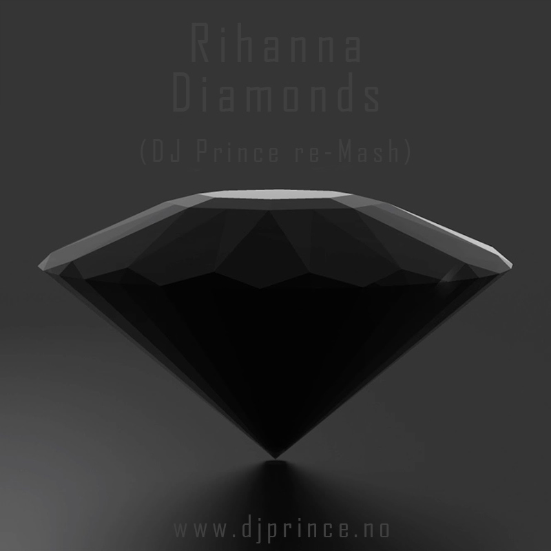 Rihanna - Diamonds (DJ Prince re-Mash)