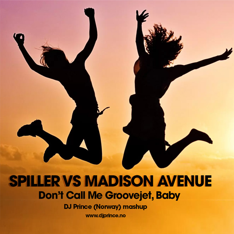 Spiller vs Madison Avenue - Don't Call Me Groovejet Baby (DJ Prince mashup)