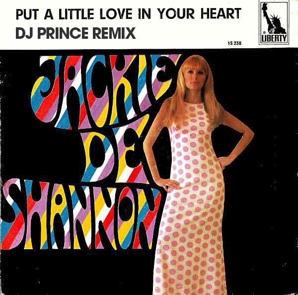 Jackie DeShannon - Put a little love in your heart (DJ Prince Remix)