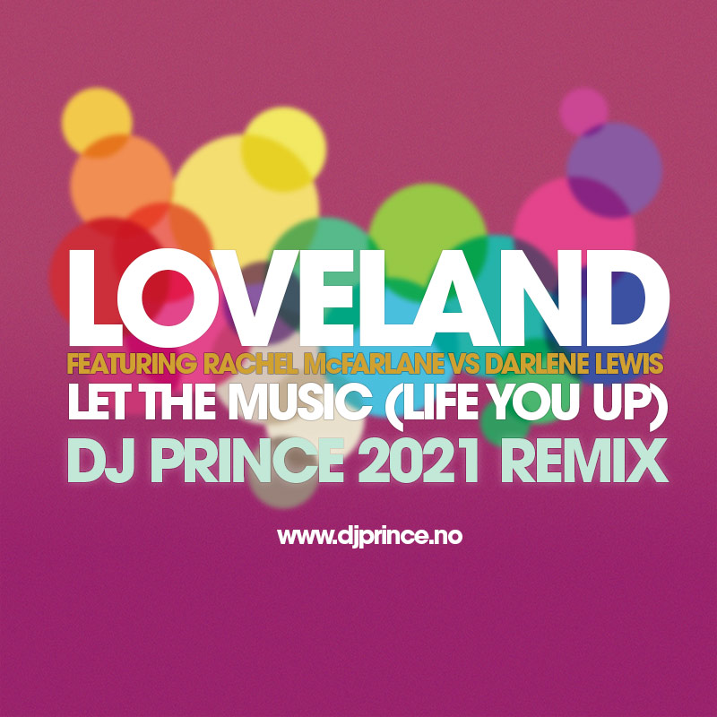Loveland - Let The Music (Life You Up) DJ Prince Remix