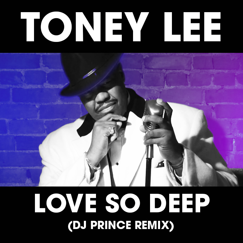 Toney Lee - Love So Deep (DJ Prince Remix)