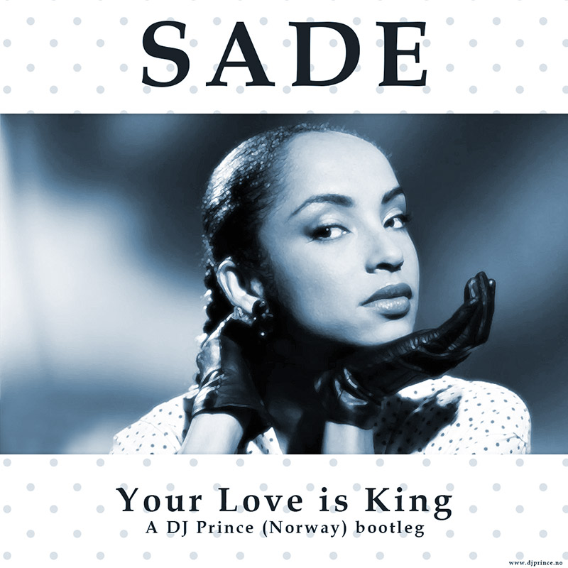 Sade - Your Love is king (DJ Prince Groovy Remix)